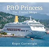 "P&O ""Princess"": The Cruise Shipsby Roger Cartwright"