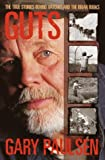 Guts: The True Stories Behind Hatchet and the Brian Books (0385326505) by Paulsen, Gary