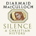 Silence: A Christian History   Diarmaid MacCulloch