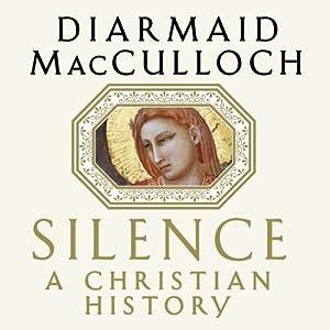 Silence: A Christian History | [Diarmaid MacCulloch]
