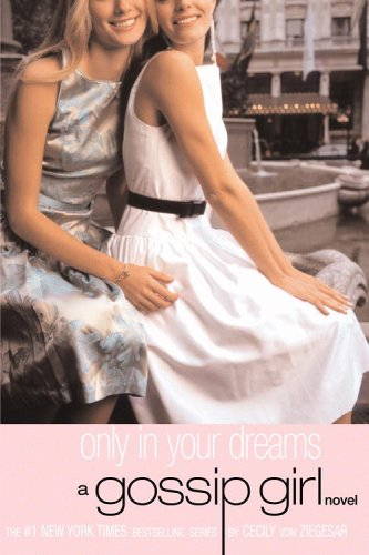 Image for Gossip Girl #9: Only In Your Dreams: A Gossip Girl Novel
