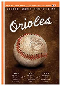 MLB Vintage World Series Films - Baltimore Orioles 1966, 1970 & 1983