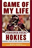 img - for Game of My Life Virginia Tech Hokies: Memorable Stories of Hokie Football and Basketball book / textbook / text book