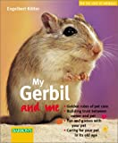 My Gerbil and Me (For the Love of Animals Series)