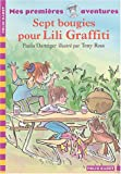 """Afficher """"Les Aventures de Lili Graffiti Sept bougies pour Lili Graffiti"""""""