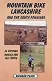 Mountain Bike Lancashire and the South Pennines: 20 Exciting Routes for All Levels (Mountain bike guides)
