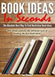 Book Ideas In Seconds: The absolute b...
