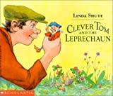 Linda Shute Clever Tom and the Leprechaun: An Old Irish Story