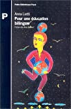 echange, troc Anna Lietti - Pour une éducation bilingue : Guide de survie à l'usage des petits européens