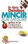 Mincir sur mesure : Gr�ce � la chrono-nutrition par Delabos