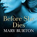 Before She Dies (       UNABRIDGED) by Mary Burton Narrated by Johanna Parker