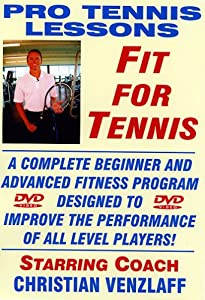 Pro Tennis Lessons - Fit for Tennis: A complete tennis fitness program designed to improve and maximize the performance of all level Singles & Doubles Players! Starring Renowned Certified Trainer Christopher Venzlaff with introduction by USPTA Pro James Jensen!