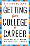Getting from College to Career: 90 Things to Do Before You Join the Real World
