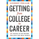Getting from College to Career: 90 Things to Do Before You Join the Real World ~ Lindsey Pollak