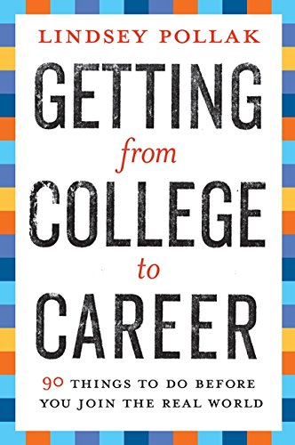 Getting from College to Career: 90 Things to Do Before...