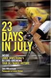 23 Days In July: Inside Lance Armstrong's Record-breaking Tour De France Victory (0306814013) by Wilcockson, John