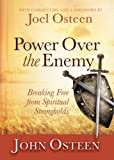 Power over the Enemy: Breaking Free from Spiritual Strongholds