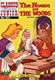 The House In the Woods (Classics Illustrated Juniors, 543)