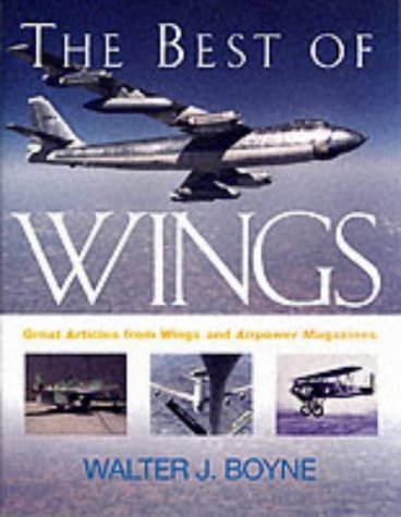 The Best of Wings: Great Articles from Airpower and Wings Magazines PDF