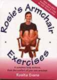 Rosie's Armchair Exercises: A Complete Body Workout from the Comfort of Your Own Armchair
