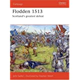 Flodden 1513: Scotland's greatest defeat (Campaign) ~ John Sadler