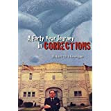 A Forty Year Journey in Correctionsby Robert Hannigan