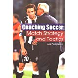 Coaching Soccer: Match Strategy and Tacticsby Luca Prestigiacomo