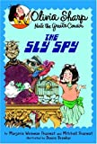 The Sly Spy (Olivia Sharp: Agent for Secrets)