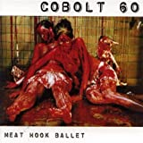 Meat Hook Ballet by Cobolt 60 (2009-01-01)