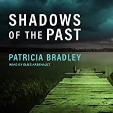 Shadows of the Past: Logan Point, Book 1 Audiobook by Patricia Bradley Narrated by Elise Arsenault