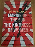 J.G. Ballard Empire of the Sun / The Kindness of Women