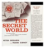 img - for The Secret World: The Terrifying Report of a High Officer of Soviet Intelligence Whose Conscience Finally Rebelled book / textbook / text book