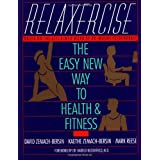Relaxercise: The Easy New Way to Health and Fitness ~ David Zemach-Bersin