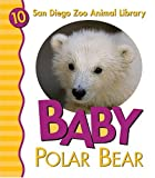 img - for Baby Polar Bear (San Diego Zoo Animal Library) book / textbook / text book