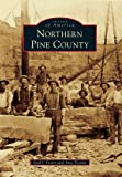 img - for Northern Pine County (Images of America Series) (Images of America (Arcadia Publishing)) book / textbook / text book