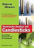 Technische Analyse mit Candlesticks. Alle wichtigen Formationen und ihr Praxiseinsatz