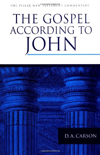 D.A. Carson, The Gospel According to John (Pillar New Testament Commentary