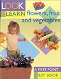 img - for Flowers, Fruit and Vegetables: Look and Learn book / textbook / text book