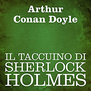 Il taccuino di Sherlock Holmes [The Case-Book of Sherlock Holmes] Audiobook