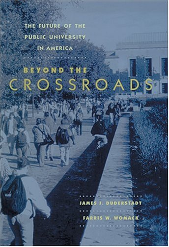 The Future of the Public University in America: Beyond the Crossroads