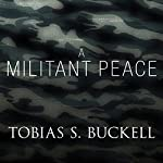 A Militant Peace | Tobias Buckell