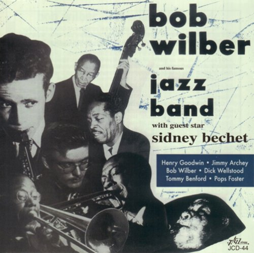 Bob Wilber And His Famous Jazz Band by Bob Wilber and Sidney Bechet