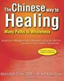 img - for The Chinese Way to Healing: Many Paths to Wholeness by Misha Ruth Cohen (2006-07-12) book / textbook / text book