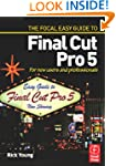 Focal Easy Guide to Final Cut Pro 5:...