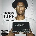 Hogg Life: The Beginning [Explicit]