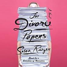 The Divorce Papers: A Novel   Livre audio Auteur(s) : Susan Rieger Narrateur(s) : Rebecca Lowman, Arthur Morey, Kathe Mazur
