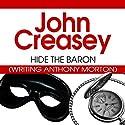 Hide the Baron: The Baron Series, Book 28 (       UNABRIDGED) by John Creasey Narrated by Carl Prekopp