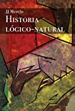 img - for Historia L gico Natural (Historia L gico-Natural) (Spanish Edition) book / textbook / text book