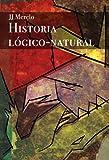img - for Historia L gico Natural (Historia L gico-Natural n  0) (Spanish Edition) book / textbook / text book