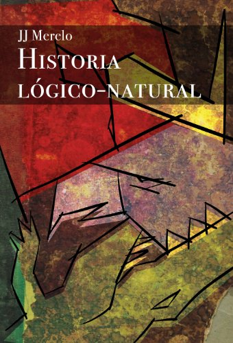 Portada del libro Historia lógico natural de Juan Julián Merelo Guervós